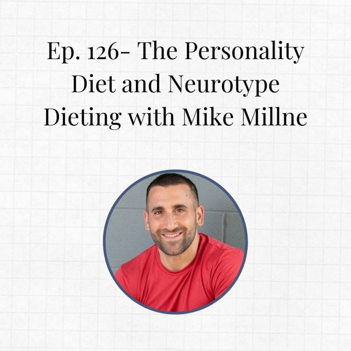 Ep. 126- The Personality Diet and Neurotype Dieting with Mike Millner