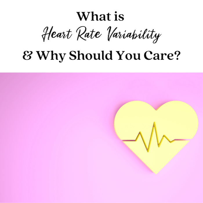 what is heart rate variability and why should you care